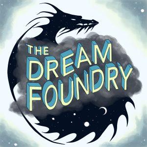 The Dream Foundry