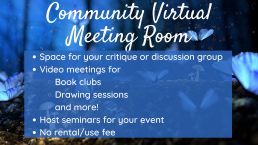 Community virtual meeting room. Free to use space for your critique or discussion group, with video meetings for book clubs, drawing sessions, and more, as well as seminars or other events.