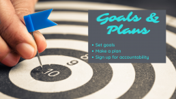 Set Goals, Make a plan, sign up for accountability