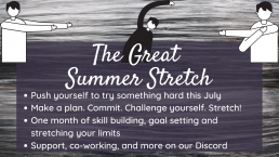 Push yourself to try something hard this July. A month of skill building, goal setting, and skill stretching. Join our discord for community and support