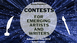 A blue and white starry field, with a white quill pen on the left side, and a paintbrush on the right side. In the center is a white circle, with these words superimposed on top of it: Dream Foundry's Contests for Emerging Artists and Writers. Submissions close 10/11. Submit today!